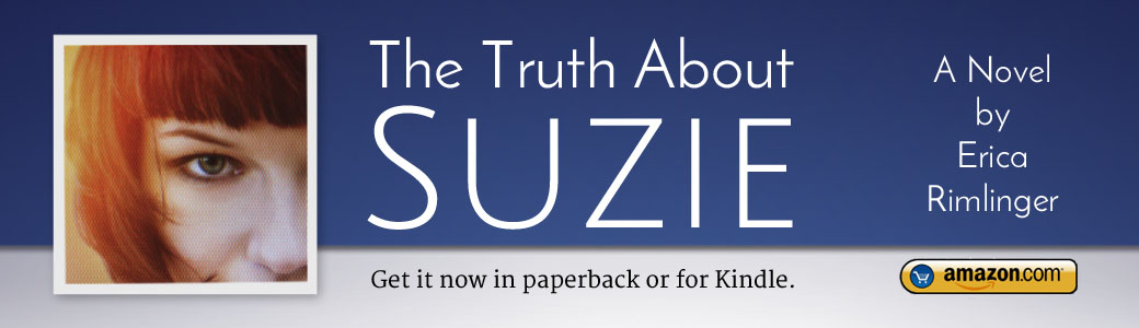 The Truth About Suzie a novel by Erica Rimlinger available in paperback and for Kindle